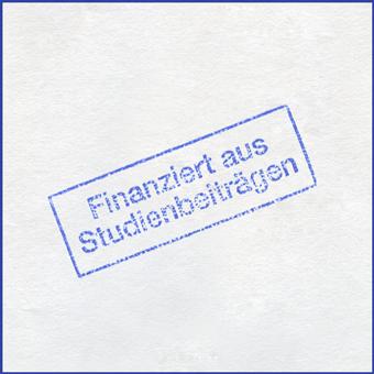 Verstempelt - Ein Plakat das die Erhebung der Studiengebühren kritisiert. Ein Herz geformt aus hunderten Stempelabdrücken, auf welchen steht: Finanziert aus Studienbeiträgen